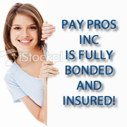 Pay Pros, Inc Is Fully Bonded and Insured